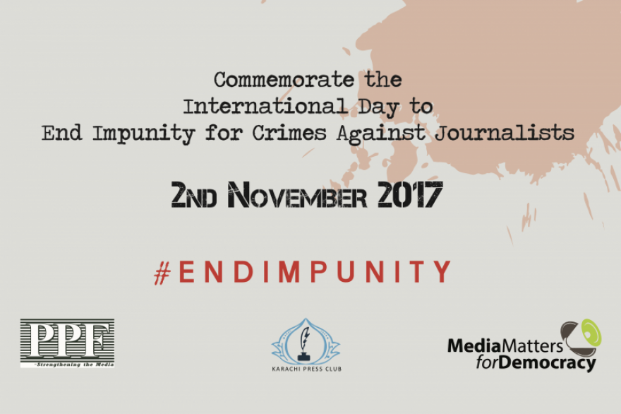Media Matters for Democracy, Pakistan Press Foundation and Karachi Press Club join hands to commemorate the International Day to End Impunity with the families of slain journalists. Join us!