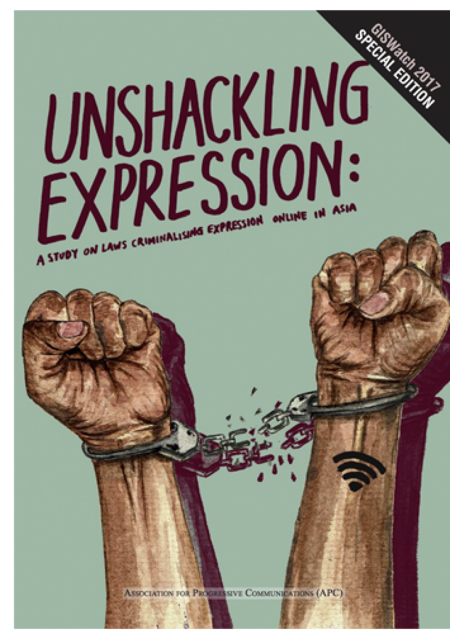 UNSHACKLING EXPRESSION: a study on laws criminalising expression online in Asia