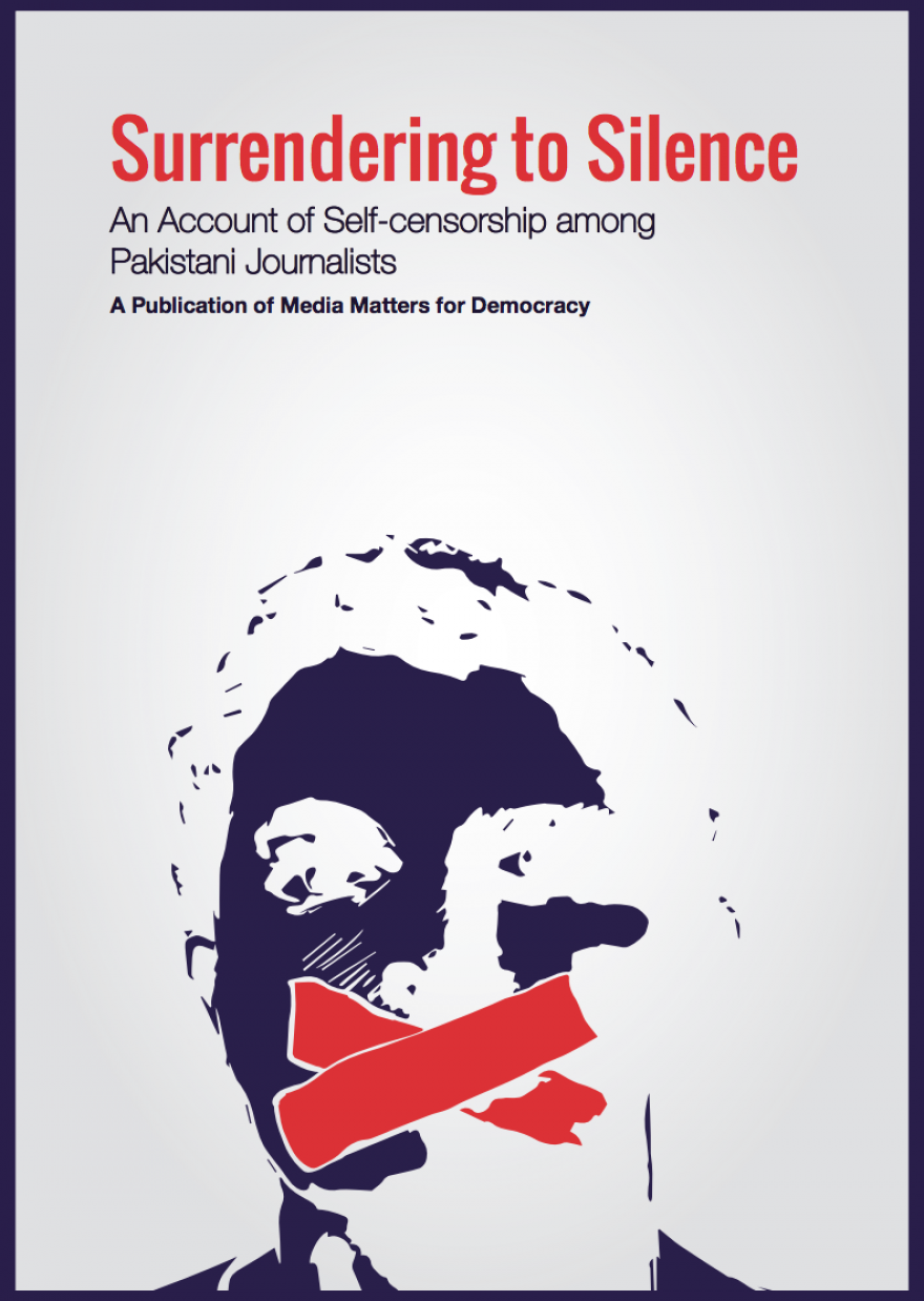 Surrendering to Silence: an account of self-censorship among Pakistani journalists