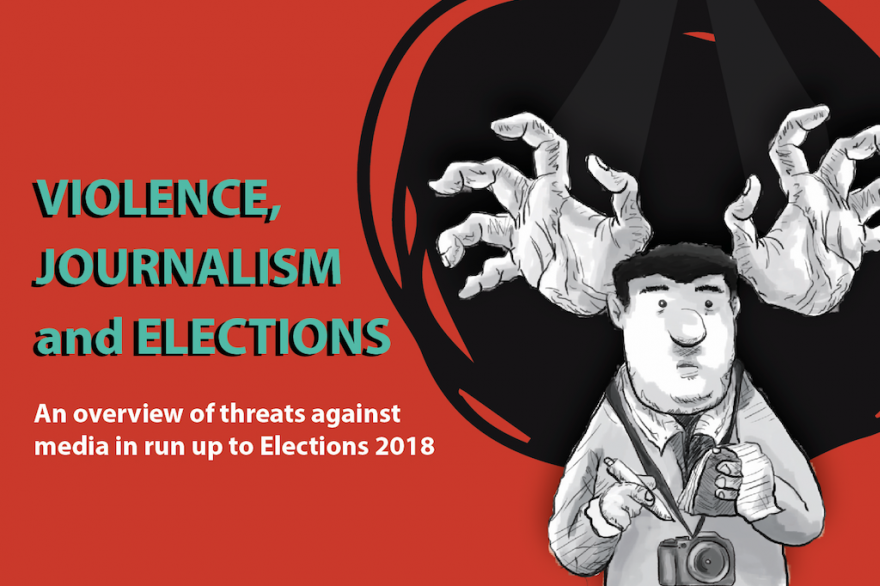 Violence, Journalism and Elections: A timeline of curbs on press freedom and attacks on journalists in Pakistan in the run-up to General Elections 2018