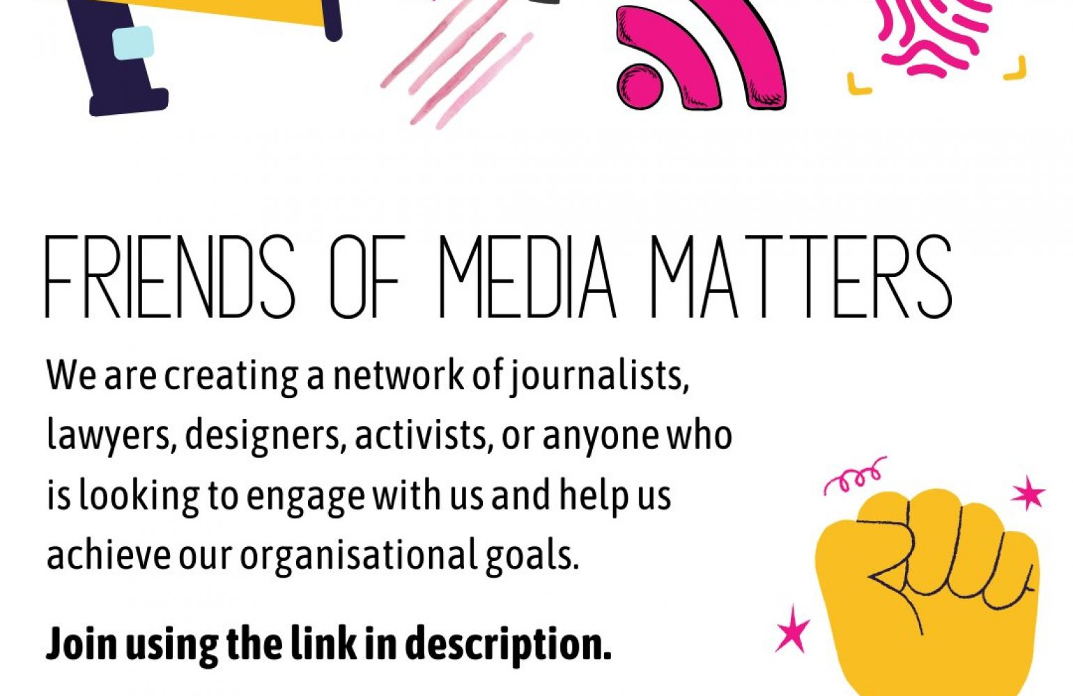 Media Matters for Democracy announces the creation of 'Friends of Media Matters', a network of journalists, lawyers, and designers interested to engage on MMFD's interventions