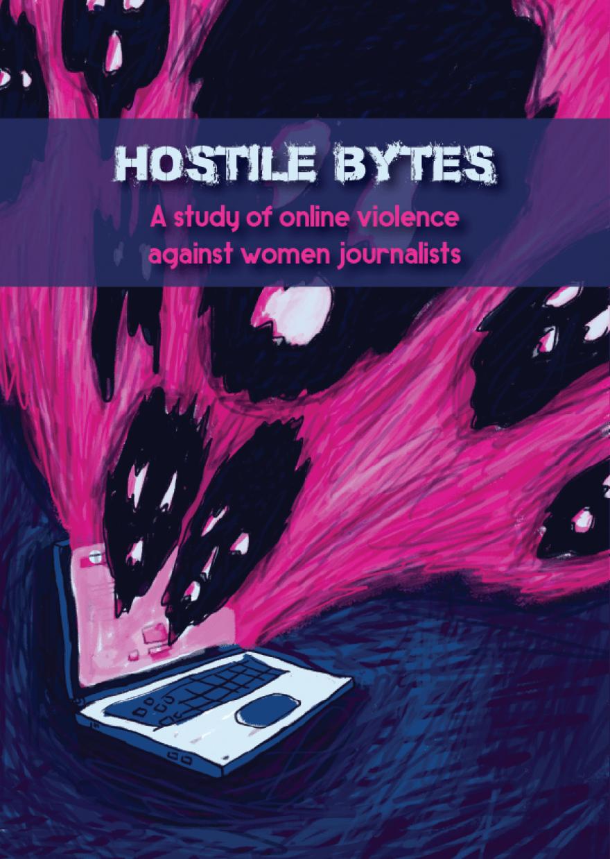 Hostile Bytes: A Study of Online Violence Against Women Journalists