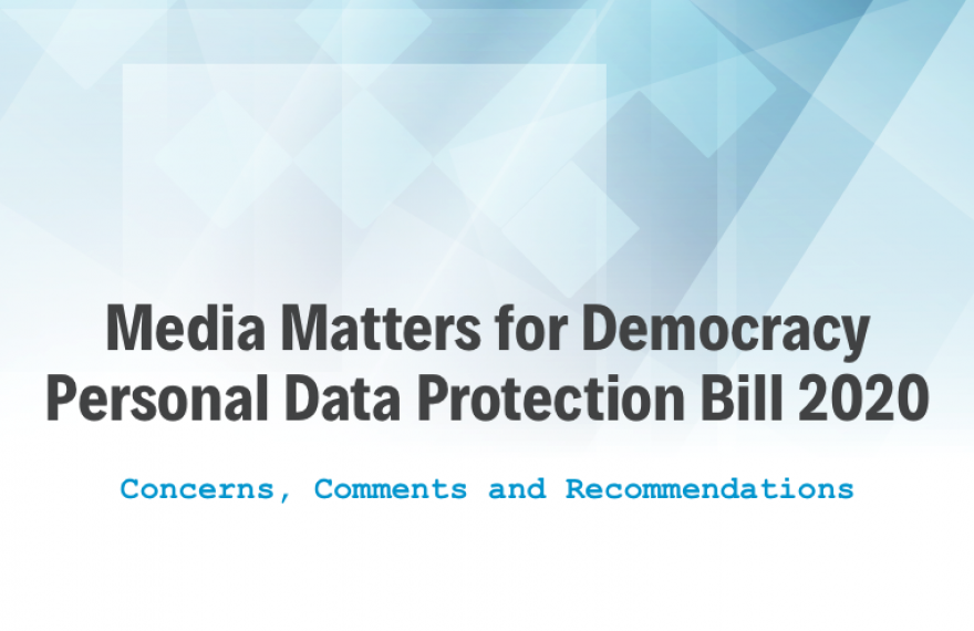 Media Matters for Democracy submits formal feedback highlighting concerns and comments and recommendations on Personal Data Protection Bill 2020