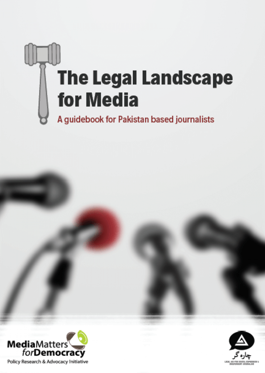 The Media Legal Landscape: A Guidebook for Pakistan Based Journalists
