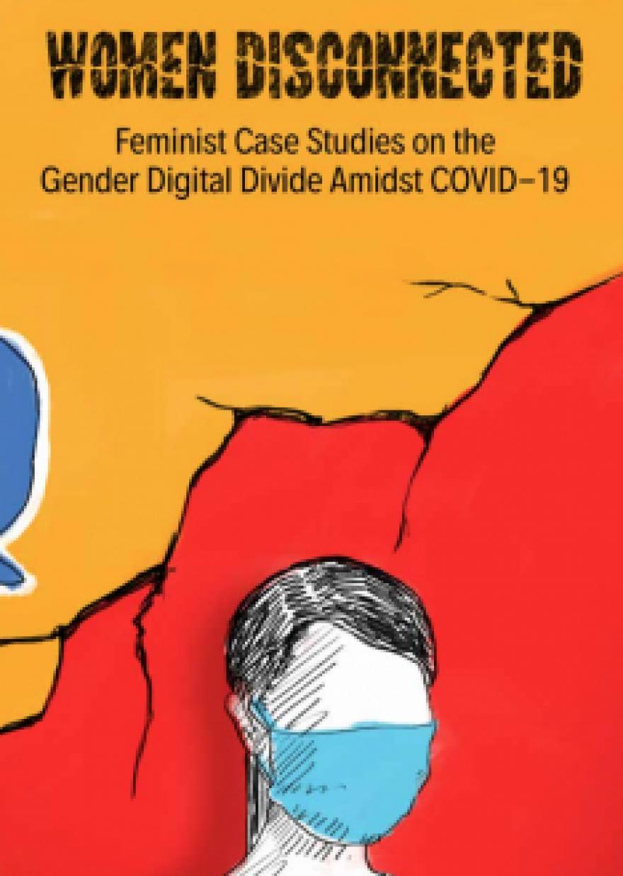 Women Disconnected: Feminist Case Studies on Gender Digital Divide Amidst COVID-19