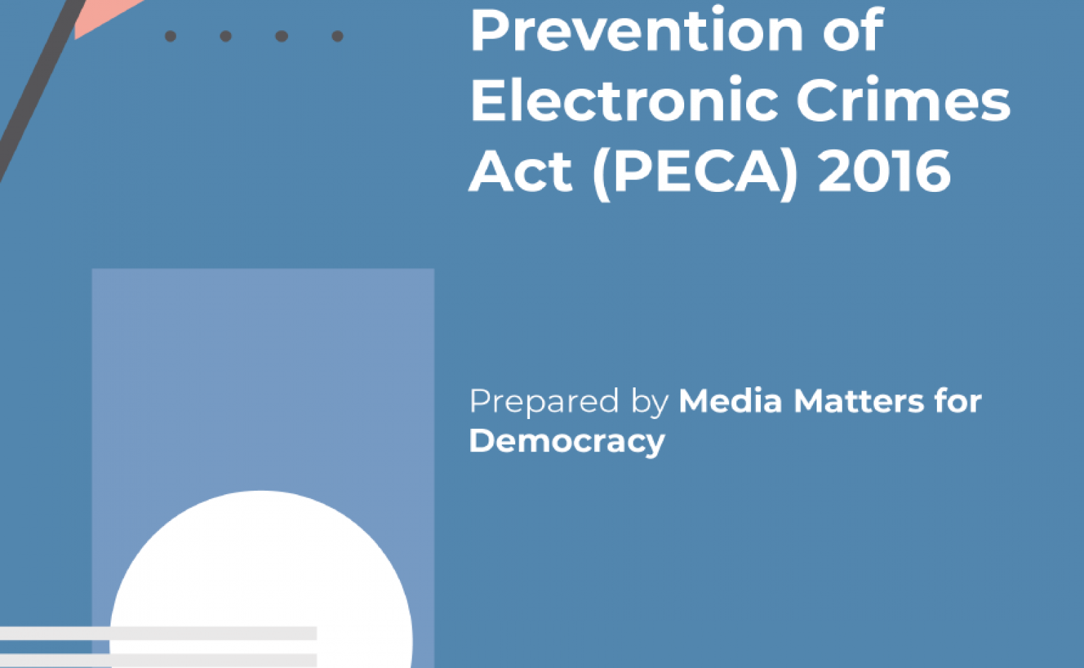 White Paper on Reforms for the Prevention of Electronic Crimes Act 2016