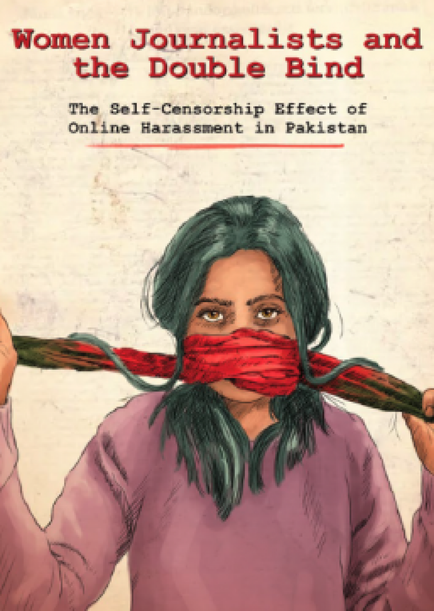 Women Journalists and the Double Bind: The Self-Censorship Effect of Online Harassment in Pakistan
